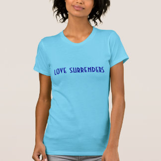 Love surrenders (dark blue on light aqua) T-Shirt