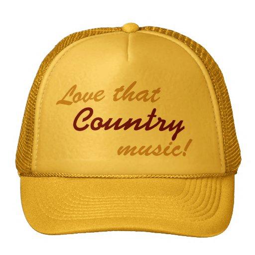 Love That Country Music - baseball cap trucker hat