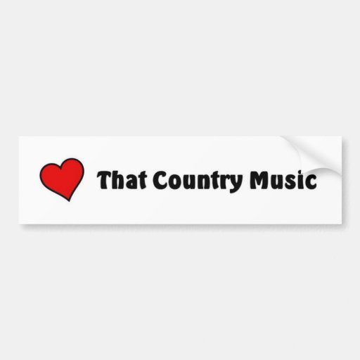 Love that Country music Bumper Stickers
