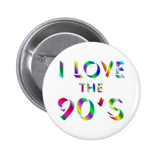 Love the 90's 6 cm round badge