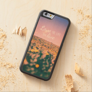 Love the life you live carved maple iPhone 6 bumper case