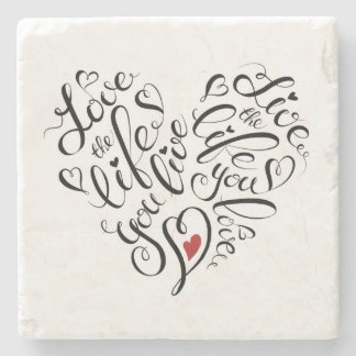 Love The Life You Live Stone Coaster