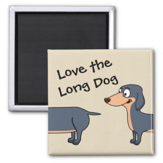 Love the Long Dog - Dachshund 2 Inch Square Magnet
