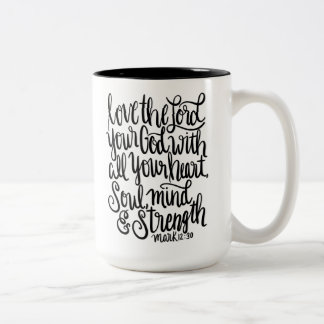 Love the Lord Your God Scripture Hand Lettering Two-Tone Coffee Mug
