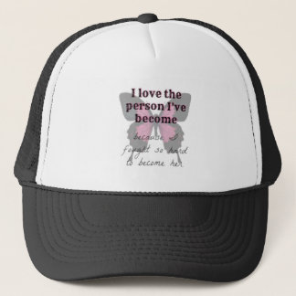 love the person i've become trucker hat