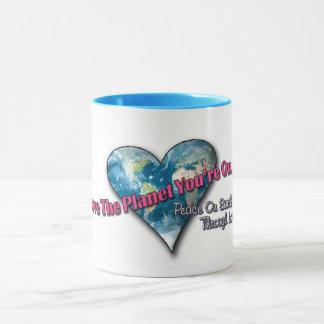 Love The Planet You're On Coffee Mug