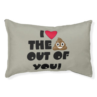 Love The Poop Out Of U Dog Bed