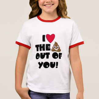 Love The Poop Out Of You Ringer T-Shirt
