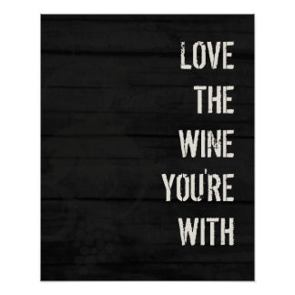 Love the Wine You're With Poster