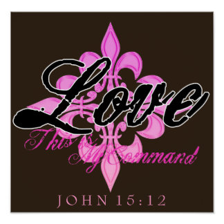Love- This is My Command (John 15:12) Poster