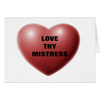 LOVE THY MISTRESS CARD