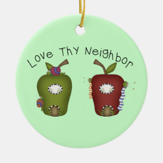 Love Thy Neigbour Ceramic Ornament