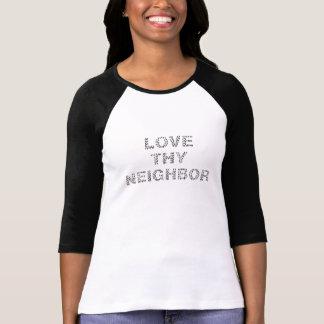 """""""Love Thy Neighbor"""" text T-Shirt"""