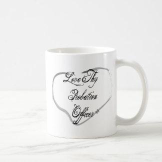 Love Thy Probation Officer Coffee Mug