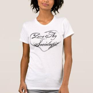 Love Thy Sociologist T-Shirt