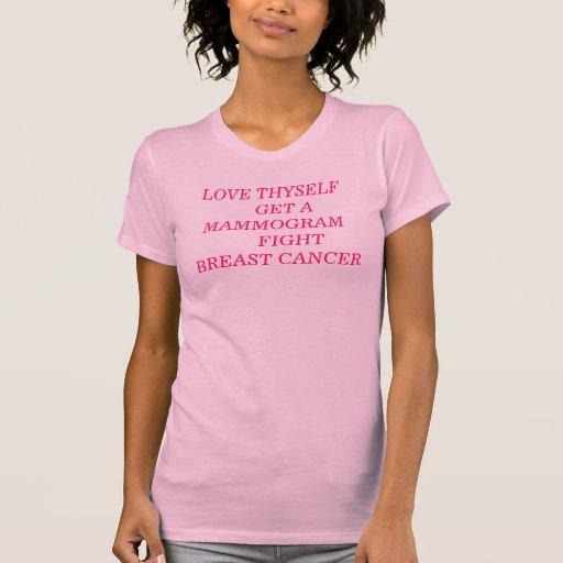 LOVE THYSELF     GET A MAMMOGRAM  FIGHT BREA... SHIRTS
