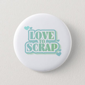 Love to Scrap 6 Cm Round Badge