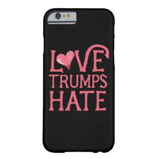 Love Trumps Hate Barely There iPhone 6 Case