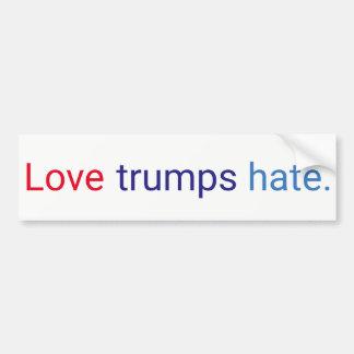 Love trumps hate. bumper sticker
