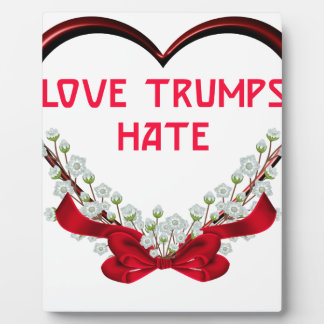 love trumps hate plaque