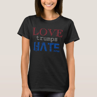 Love Trumps Hate - Resist - Political T-Shirt