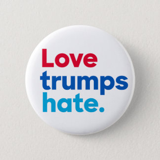 Love trumps hate. round button