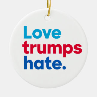 """Love trumps hate"" single-sided Ceramic Ornament"