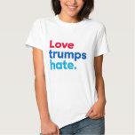 Love trumps hate. T-Shirt