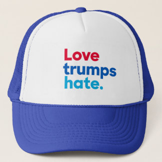 Love trumps hate. trucker hat