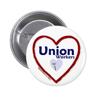 Love Union Workers - Button
