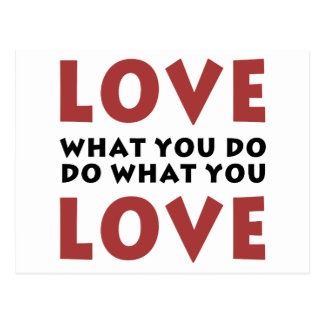 Love What You Do Post Card