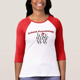 Love What You Do School Psychology Shirt