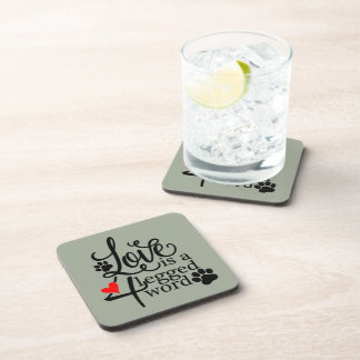 Love With 4 Legs Beverage Coaster