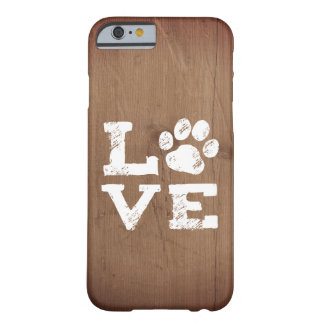 LOVE with Dog Paw Print Barely There iPhone 6 Case