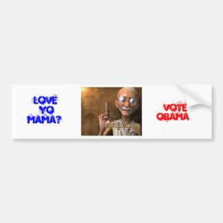 Love yo mama? Vote Obama Car Bumper Sticker