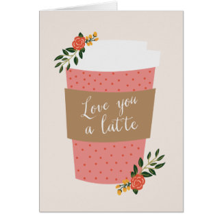 Love You a Latte | Valentine Note Card