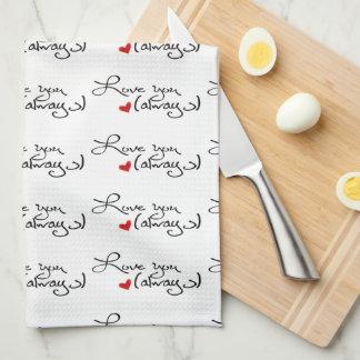Love You Always Kitchen Towel