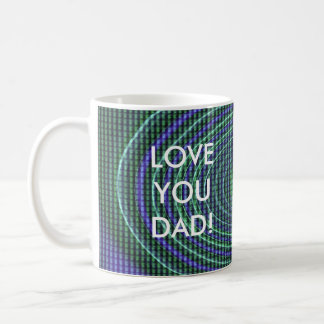 LOVE YOU DAD! - mug