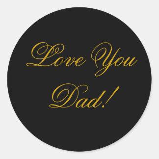 LOVE YOU DAD ROUND STICKER