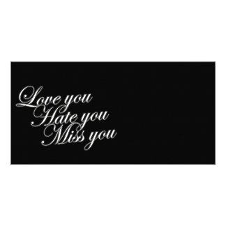 Love you Hate you Miss you sad funny gothic love Personalised Photo Card