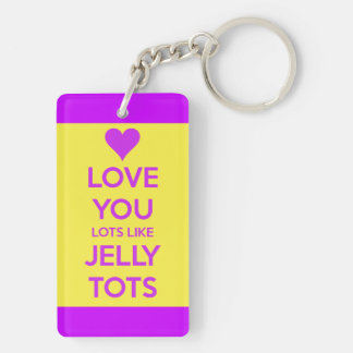 Love you Lots like jelly tots funny romantic chain Double-Sided Rectangular Acrylic Key Ring