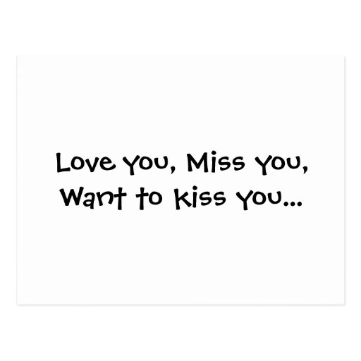 Love you, Miss you, Want to kiss you... Postcards