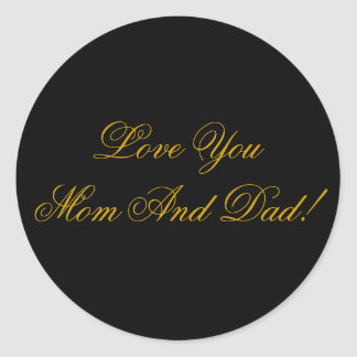 LOVE YOU MOM, DAD ROUND STICKER