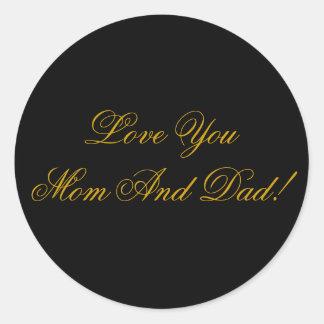 LOVE YOU MOM, DAD ROUND STICKER