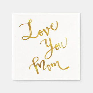 Love You Mom Gold Faux Foil Metallic Quote Disposable Napkins