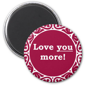 Love You More! 6 Cm Round Magnet