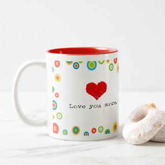 Love You More Graphic Mug