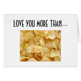 LOVE YOU MORE THAN POTATO CHIPS GREETING CARD