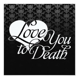 """""""Love You to Death"""" Custom Event Invitations"""