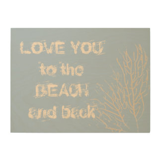 Love You to the Beach and Back Natural Coral Wood Wall Decor